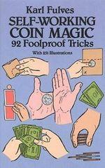 Self-Working Coin Magic : 92 Foolproof Tricks - Karl Fulves