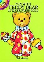Fun with Teddy Bear Sticker Paper Doll : Dover Little Activity Books Paper Dolls - Ted Menten