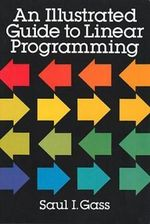 An Illustrated Guide to Linear Programming - Saul I. Gass