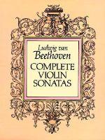 Ludwig Van Beethoven : Complete Violin Sonatas - Ludwig van Beethoven