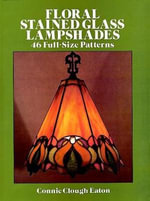 Floral Stained Glass Lampshades : 46 Full Size Patterns - Connie Eaton