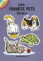 Little Favorite Pets Stickers : Dover Little Activity Books Stickers - Nina Barbaresi