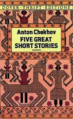 Five Great Short Stories : Dover Thrift Editions - Anton Pavlovich Chekhov