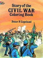 Story of the Civil War Colouring Book - Peter F. Copeland