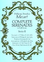 W.A. Mozart : Complete Serenades in Full Score - Series II - Wolfgang Amadeus Mozart