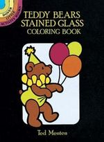 Teddy Bears Stained Glass Coloring Book : Dover Little Activity Books (Paperback) - Ted Menten