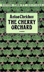 The Cherry Orchard - Anton Pavlovich Chekhov