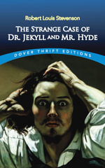 The Strange Case of Dr. Jekyll and Mr. Hyde : Thrift Edition Ser. - Robert Louis Stevenson