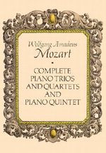 W.A. Mozart : Complete Piano Trios & Quartets and Piano Quintet - Wolfgang Amadeus Mozart