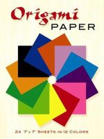 Origami Paper : 24 7 X 7 Sheets in 12 Colors - John Montroll