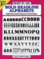 Ready-to-Use Bold Headline Alphabets : Eight Decorative Faces in Three Sizes - Dan X. Solo