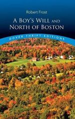 A Boy's Will / North of Boston - Robert Frost