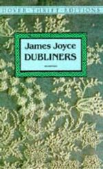 The Dubliners : Dover Thrift Editions - James Joyce