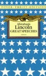Great Speeches : Dover Thrift Editions - Abraham Lincoln