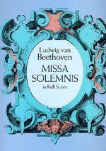 Missa Solemnis in Full Score - Ludwig van Beethoven