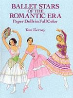 Ballet Stars of the Romantic Era Paper Dolls : Dover Paper Dolls - Tom Tierney