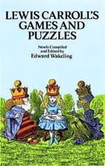 Lewis Carroll's Games and Puzzles : Dover Recreational Math - Lewis Carroll