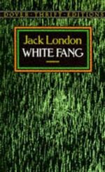 White Fang : Dover Thrift Editions - Jack London