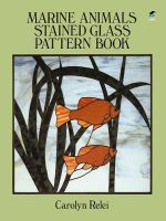 Marine Animals Stained Glass Pattern Book : Dover Stained Glass Instruction - Carolyn Relei
