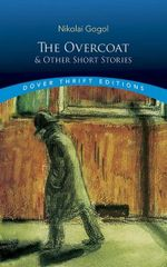 The Overcoat and Other Short Stories - Nikolai Vasilievich Gogol