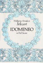 W.A. Mozart : Idomeneo Full Score - Wolfgang Amadeus Mozart