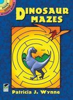 Dinosaur Mazes : Dover Little Activity Books - Patricia J. Wynne