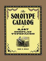 Solotype Catalogue of 4, 147 Display Typefaces : Dover Pictorial Archives - Dan X. Solo