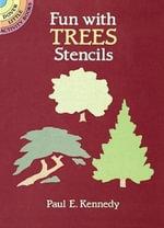 Fun with Trees Stencils : Dover Stencils - Paul E. Kennedy