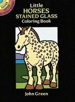 Little Horses Stained Glass Colouring Book - John Green