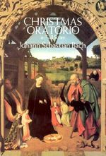 Christmas Oratorio in Full Score : Dover Vocal Scores - Johann Sebastian Bach