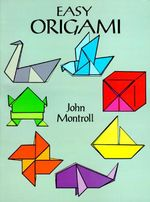 Easy Origami : Dover Origami Papercraft - John Montroll