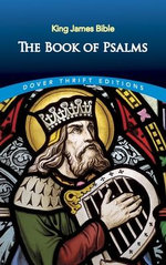 The Book of Psalms : Dover Thrift Editions - King James Bible