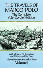 The Travels of Marco Polo: v. I : The Complete Yule-Cordier Edition - Marco Polo