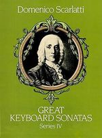 Domenico Scarlatti : Great Keyboard Sonatas Series IV - Domenico Scarlatti