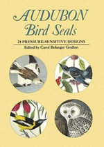 Audubon Bird Seals : 24 Pressure-Sensitive Designs - John James Audubon