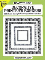 Ready-to-Use Decorative Printer's Borders : 32 Different Copyright Free Designs Printed One Side - Dan X. Solo