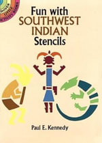 Fun with Southwest Indian Stencils - Paul E. Kennedy