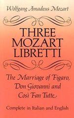 Three Mozart Libretti :
