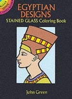 Egyptian Stained Glass Colouring Book : Dover Stained Glass Coloring Book - John Green