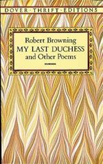 My Last Duchess and Other Poems - Robert Browning
