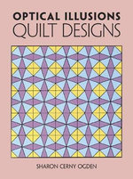 Optical Illusions Quilt Designs : Dover Design Library - Sharon Cerny Ogden