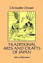 Traditional Arts and Crafts of Japan : Dover Pictorial Archives - Christopher Dresser