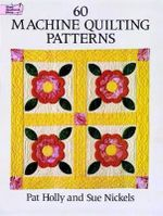 60 Machine Quilting Patterns : Dover Quilting - Pat Holly