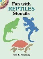 Fun with Reptiles Stencils : Dover Stencils - Paul E. Kennedy