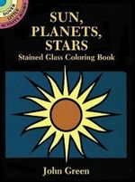 Sun, Planets, Stars Stained Glass Coloring Book - John Green