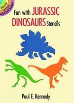 Fun with Jurassic Dinosaurs Stencils : Dover Little Activty Books - Paul E. Kennedy