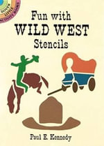 Fun with Wild West Stencils : Hand & Machine Sewing : Kit - Paul E. Kennedy