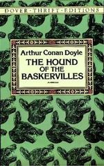 The Hound of the Baskervilles : Dover Thrift Editions - Sir Arthur Conan Doyle