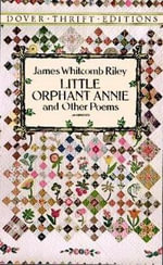 Little Orphan Annie and Other Poems : Dover Thrift Editions - James Whitcomb Riley