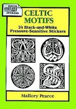 Celtic Motifs : 24 Black-and-White Pressure-Sensitive Stickers - Mallory Pearce